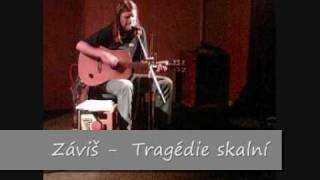 Zavis - Tragédie skalní
