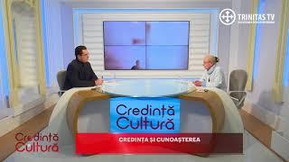 Credinta si Cultura. Credinta si cunoasterea (22 01 2018)