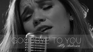 Goodbye to You | Abby Anderson - Graduation Gift