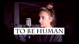 To Be Human - Sia ft. Labrinth (cover by Emma Lachance)