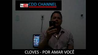 Cloves - Por Amar Você - Trailer(composição própria td improvisado)