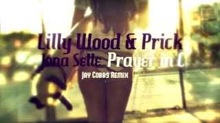 Lilly Wood & Prick And Jona Selle - Prayer In C (Jay Cobbs Remix)