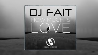 DJ Fait - How Much Is Love (Club Edit)