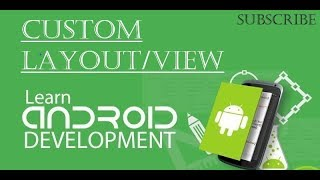Android learn to code 7:  Custom Views/Layout