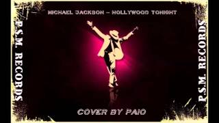 Michael  Jackson  - Hollywood Tonight - Cover by Paio