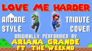 LOVE ME HARDER BY ARIANA GRANDE FT. THE WEEKND (VIDEO GAME STYLE COVER TRIBUTE) - ARCADIA MANIA