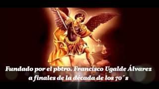 RESEÑANDO: SAN MIGUEL ARCÁNGEL (UN MINISTERIO CON HISTORIA)