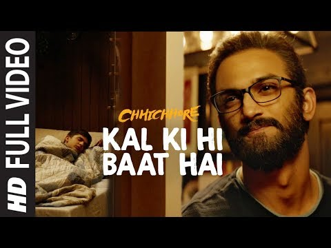 Kal Ki Hi Baat Hai Song Lyrics | CHHICHHORE 2019
