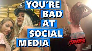 You're Bad at Social Media! #14