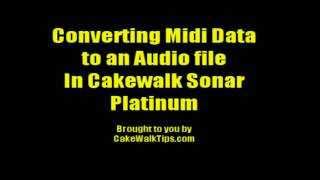 Converting Midi To Audio in Cakewalk Sonar Platinum