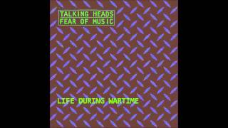Life During Wartime - Talking Heads - Fear of Music - Sick Audio