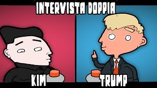 INTERVISTA DOPPIA - TRUMP & KIM