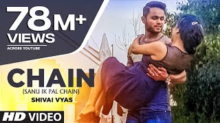 Chain (Sanu Ik Pal Chain) Full Video Song | Shivai Vyas width=