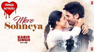 Mere Sohneya - Türkçe Altyazılı | Kabir Singh
