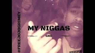 GrimeyGang (Pablo)(Don G)(Savii) - My Niggas