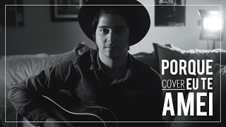 Léo Brandão - Porque Eu Te Amei - Ton Carfi (Cover)