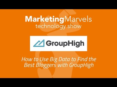 Marketing Marvels: How to Use Big Data to Find the Best Bloggers with GroupHigh