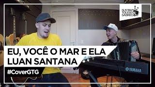 Eu, você, o mar e ela - Luan Santana (Cover Gustavo Toledo e Gabriel)