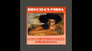 03 Los Continentales | Añoranza - La Colegiala - Disco-Cumbia