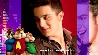 Luan Santana - Tudo que você quiser - Versão Alvin e os Esquilos
