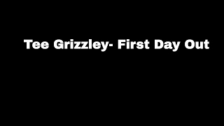 Tee Grizzley- First day out