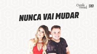 Camila & Haniel - Nunca Vai Mudar (Áudio Oficial)