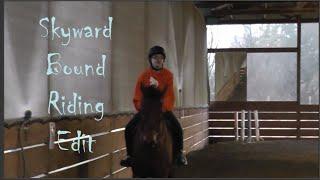 Skyward Bound Riding Edit