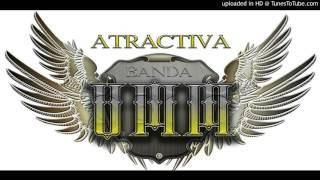 La Atractiva Banda UMM- Soy Un Guerrero (Cover Audio) (2017)