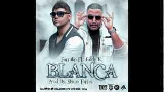 Farruko ft. Eddy K- Blanca (Prod. Sharo Torres)