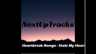 Heartbreak Bongo - Stole My Heart