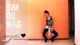 Anitta Ft. Maluma - Sim ou Não COREOGRAFIA (Dance Vídeo)