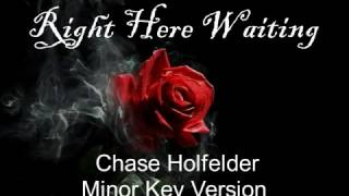 Right Here Waiting--Chase Holfelder with Lyrics
