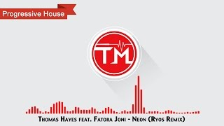 Thomas Hayes feat. Fatora Joni - Neon (Ryos Remix)