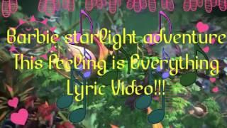 Barbie Starlight Adventure - This Feeling is Everything (Lyric Video)   Barbie Lyrics  