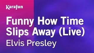 Karaoke Funny How Time Slips Away (Live) - Elvis Presley *
