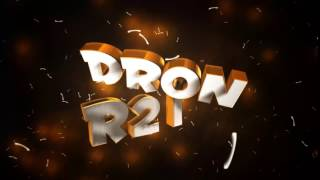 MY NEW INTRO!! |DRON R21|