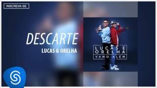 Lucas e Orelha - Descarte (Álbum Vamo Além) [Áudio Oficial]