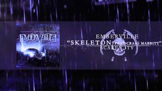 Emberville - Skeleton (Feat Craig Mabbitt of Escape The Fate)