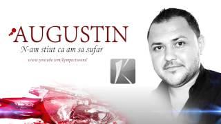 Augustin - N-am stiut ca am sa sufar (manele de dragoste)