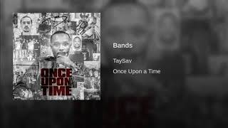 TaySav - Bands [Official Audio]