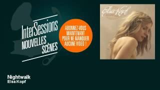 Elsa Kopf - Nightwalk - InterSessions