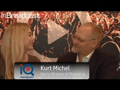 InBroadcast interviews Kurt Michel, IneoQuest's Head of Marketing at IBC