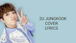 2u Jungkook cover FULL [ENG Lyrics]