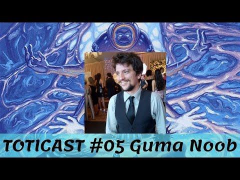 TOTICAST #05 Guma Noob