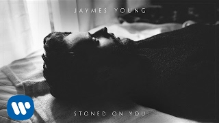 Jaymes Young - Stoned On You [Official Audio]