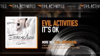 Evil Activities - It's Ok (Extreme Audio Album Preview)