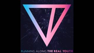 The Real Youth - Running Along [Official Audio]