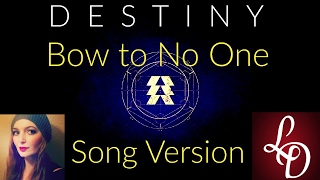 Bow to No One SONG Destiny The Taken King Mara Sov