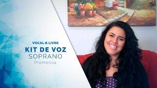 Kit de Voz - Promessa - Soprano