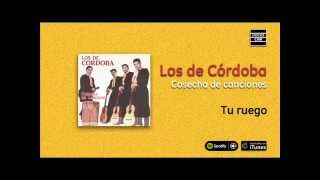 Los de Córdoba / Cosecha de canciones - Tu ruego